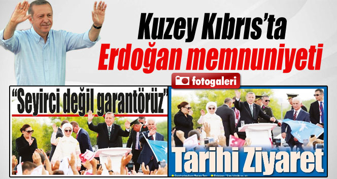 Erdoğan'ın KKTC ziyareti Kıbrıs basınında
