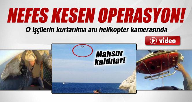 O işçilerin kurtarılma anı helikopter kamerasında
