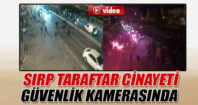 Sırp taraftar cinayeti güvenlik kamerasında