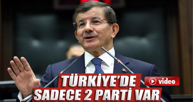 Davutoğlu: 'Türkiye'de sadece 2 parti var'