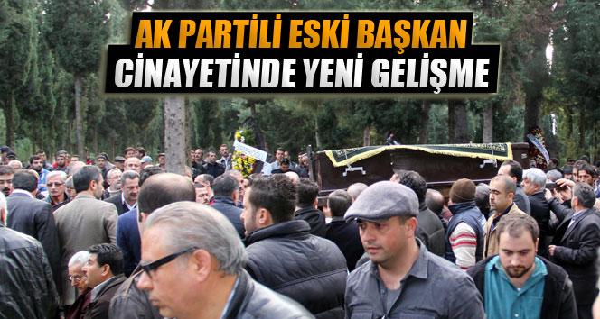 AK Partili eski başkan cinayetinde yeni gelişme